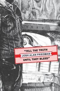 Tell the Truth Until They Bleed