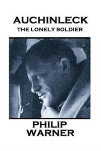 Phillip Warner - Auchinleck: The Lonely Soldier