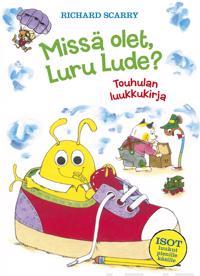 Missä olet, Luru Lude?