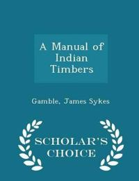 A Manual of Indian Timbers - Scholar's Choice Edition