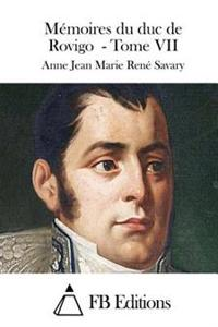 Mémoires Du Duc de Rovigo - Tome VII