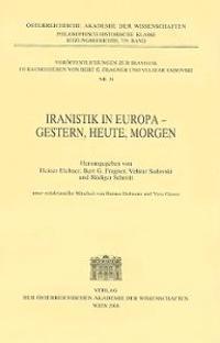 Iranistik In Europa - Gestern, Heute, Morgen