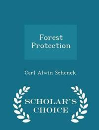 Forest Protection - Scholar's Choice Edition