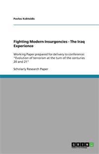 Fighting Modern Insurgencies - The Iraq Experience