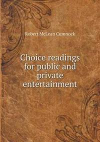 Choice Readings for Public and Private Entertainment