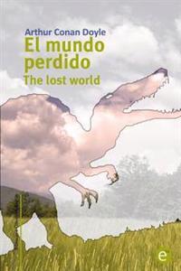 El Mundo Perdido/The Lost World: Edicion Bilingue/Bilingual Edition