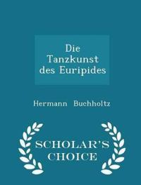 Die Tanzkunst Des Euripides - Scholar's Choice Edition