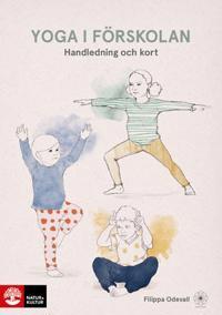 Yoga i förskolan . Handledning och kort
