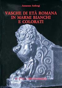 Vasche Di Eta Romana in Marmi Bianchi E Colorati