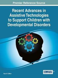Recent Advances in Assistive Technologies to Support Children with Developmental Disorders