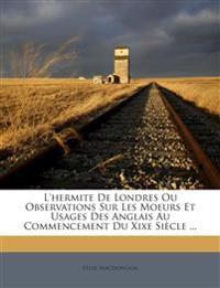 L'hermite De Londres Ou Observations Sur Les Moeurs Et Usages Des Anglais Au Commencement Du Xixe Siècle ...