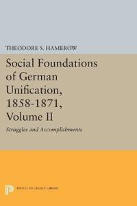 Social Foundations of German Unification 1858-1871