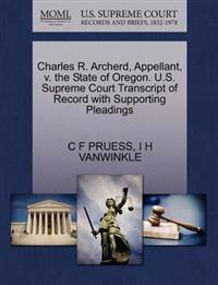 Charles R. Archerd, Appellant, V. the State of Oregon. U.S. Supreme Court Transcript of Record with Supporting Pleadings