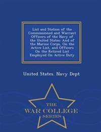 List and Station of the Commissioned and Warrant Officers of the Navy of the United States