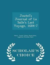 Joutel's Journal of La Salle's Last Voyage, 1684-7 - Scholar's Choice Edition