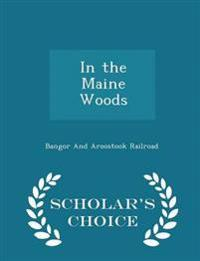 In the Maine Woods - Scholar's Choice Edition