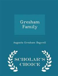 Gresham Family - Scholar's Choice Edition