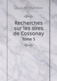 Recherches Sur Les Sires de Cossonay Tome 5
