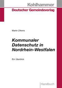 Kommunaler Datenschutz in Nordrhein-Westfalen: Ein Uberblick