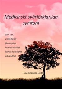 Medicinskt svårförklarliga symtom : som t ex elkänslighet, fibromyalgi, kronisk trötthet, kemisk känslighet, utbrändhet