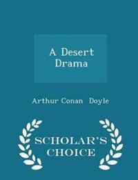 A Desert Drama - Scholar's Choice Edition