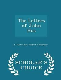 The Letters of John Hus - Scholar's Choice Edition