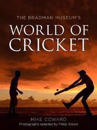 The Bradman Museum's World of Cricket