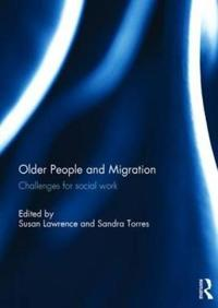 Older People and Migration -  - böcker (9781138935501)     Bokhandel