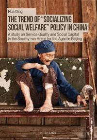 """The Trend of """"Socializing Social Welfare"""" Policy in China"""