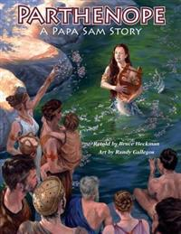 Parthenope, a Papa Sam Story: A Myth, a Recipe, Beautiful Illustrations