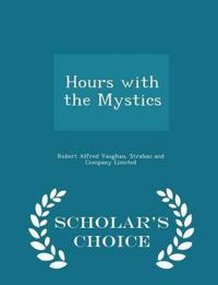 Hours with the Mystics - Scholar's Choice Edition