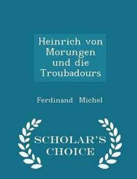 Heinrich Von Morungen Und Die Troubadours - Scholar's Choice Edition