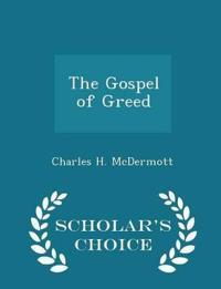 The Gospel of Greed - Scholar's Choice Edition