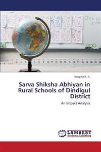 Sarva Shiksha Abhiyan in Rural Schools of Dindigul District