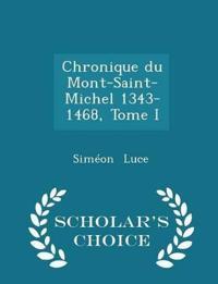 Chronique Du Mont-Saint-Michel 1343-1468, Tome I - Scholar's Choice Edition