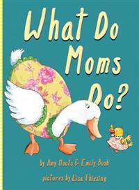 What Do Moms Do?
