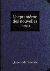L'Heptameron Des Nouvelles Tome 4