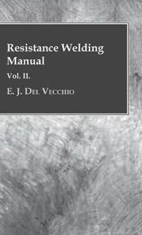 Resistance Welding Manual - Vol II