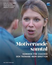 Motiverande samtal - Handbok för coacher och tränare inom idrotten