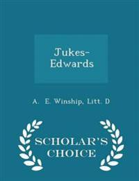 Jukes-Edwards - Scholar's Choice Edition