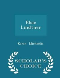 Elsie Lindtner - Scholar's Choice Edition