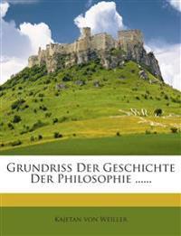 Grundriss Der Geschichte Der Philosophie ......