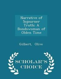 Narrative of Sojourner Truth; A Bondswoman of Olden Time - Scholar's Choice Edition
