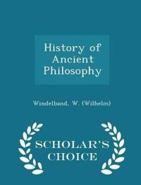 History of Ancient Philosophy - Scholar's Choice Edition
