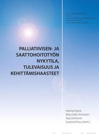 Palliatiivisen- ja saattohoitotyön nykytila, tulevaisuus ja kehittämishaasteet