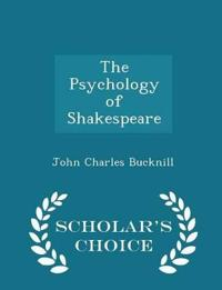 The Psychology of Shakespeare - Scholar's Choice Edition