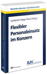 Flexibler Personaleinsatz im Konzern