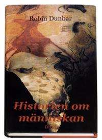Historien om människan : nya tankar om mänsklighetens tillblivelse