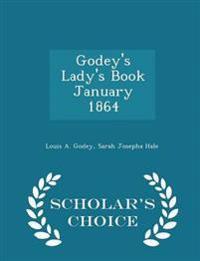 Godey's Lady's Book January 1864 - Scholar's Choice Edition
