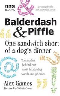 BalderdashPiffle: One Sandwich Short of a Dog's Dinner